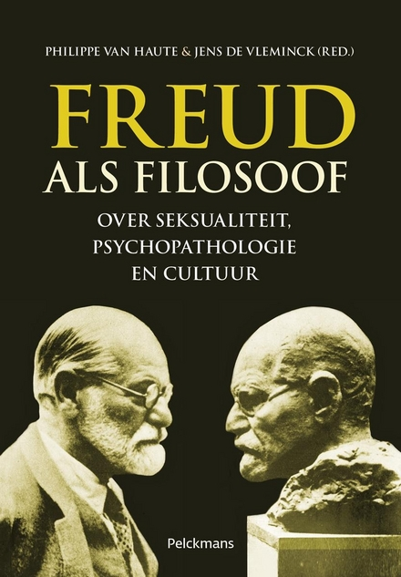 Freud als filosoof : over seksualiteit, psychopathologie en cultuur