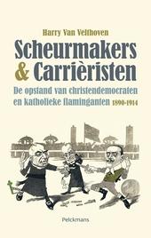 Scheurmakers & carrièristen : de opstand van christendemocraten en katholieke flaminganten 1890-1914