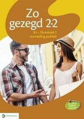 Zo gezegd 2.2 : Nederlands voor anderstaligen. Mondeling publiek