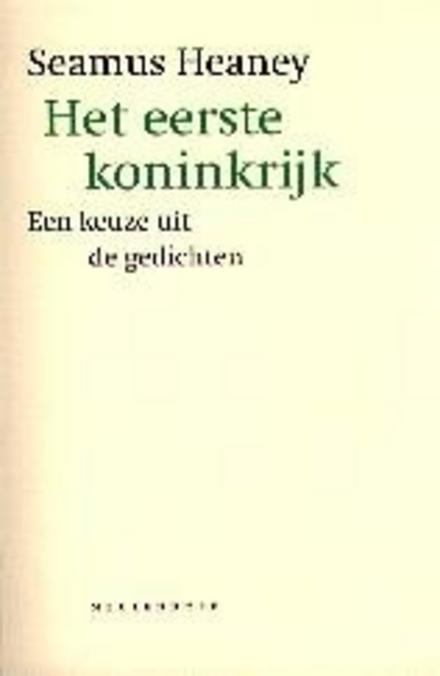 Het eerste koninkrijk : een keuze uit de gedichten 1966-1996