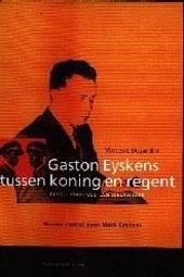 Gaston Eyskens tussen koning en regent : België 1949-1950 : een sleuteljaar