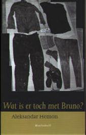 Wat is er toch met Bruno ?