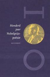 Honderd jaar Nobelprijspoëzie