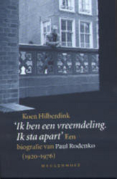 Ik ben een vreemdeling. Ik sta apart : een biografie van Paul Rodenko 1920-1976