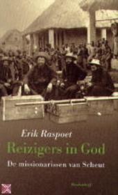 Reizigers in God : de missionarissen van Scheut