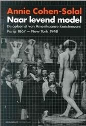 Naar levend model : de opkomst van Amerikaanse kunstenaars, Parijs 1867-New York 1948