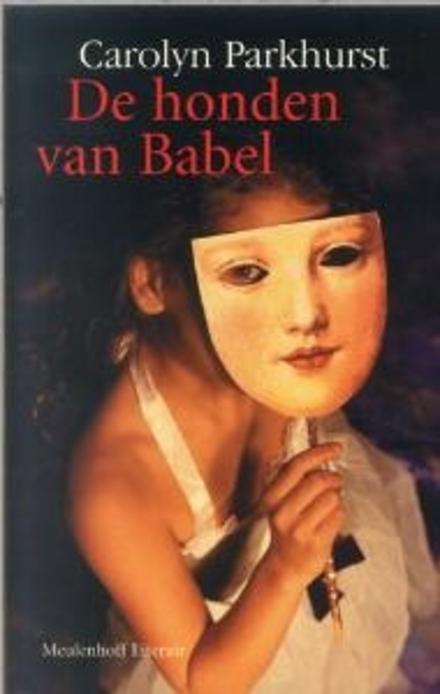De honden van Babel : roman - Aangrijpend mooi