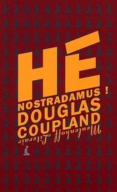 Hé Nostradamus ! : roman