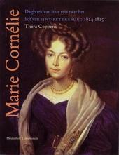 Marie Cornélie : dagboek van haar reis naar het hof van Sint-Petersburg 1824-1825