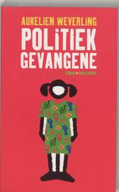 Politiek gevangene : roman