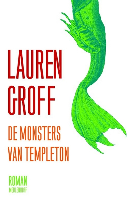 De monsters van Templeton : roman - Er zijn van die boeken die je mist als je ze uit hebt, dit is er zo eentje!