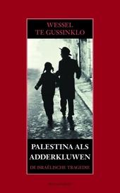 Palestina als adderkluwen : de Israëlische tragedie