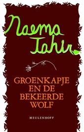 Groenkapje en de bekeerde wolf en andere moslimsprookjes