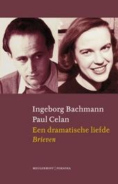 Een dramatische liefde : briefwisseling Ingeborg Bachmann - Paul Celan