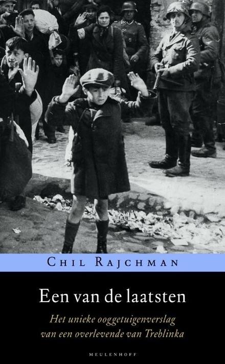 Een van de laatsten : het unieke ooggetuigenverslag van een overlevende van Treblinka