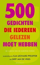 500 gedichten die iedereen gelezen moet hebben : de canon van de Europese poëzie