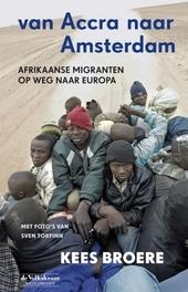 Van Accra naar Amsterdam : Afrikaanse migranten op weg naar Europa