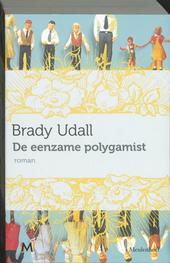 De eenzame polygamist : roman