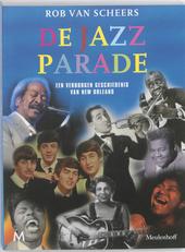 De jazz parade : een verborgen geschiedenis van New Orleans