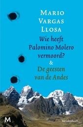 Wie heeft Palomino Molero vermoord? ; De geesten van de Andes