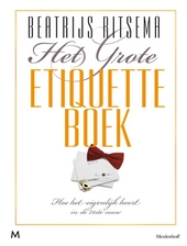 Het grote etiquetteboek : hoe het eigenlijk hoort in de 21ste eeuw