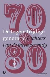 De tegenstrijdige generatie : dichters van de jaren zeventig