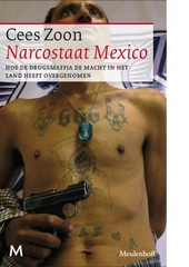 Narcostaat Mexico : hoe de drugsmaffia de macht in het land overneemt