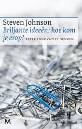 Briljante ideeën : hoe kom je erop? : innovatief denken kun je leren