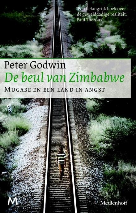 De beul van Zimbabwe : Mugabe en een land in angst