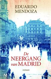 De neergang van Madrid : roman