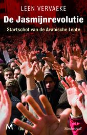 De Jasmijnrevolutie : startschot van de Arabische Lente