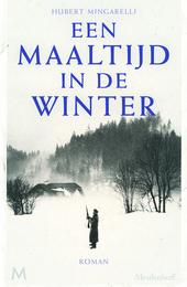 Een maaltijd in de winter : roman