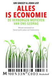 Alles is economie : de verborgen motieven van ons gedrag