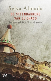 De steenbakkers van El Chaco : een onmogelijke liefdesgeschiedenis : roman