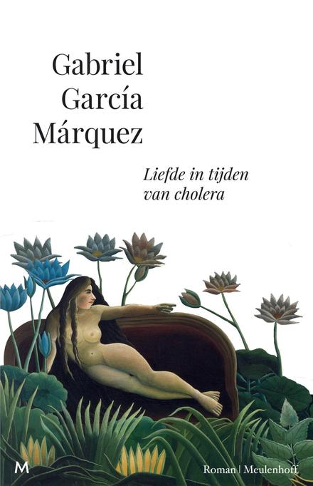 Liefde in tijden van cholera : roman - Een halve eeuw wachten