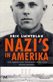 Nazi's in Amerika : hoe Amerika een thuishaven bood aan Hitlers mannen