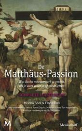 De Matthäus-Passion : wat Bachs muziek je vertelt, als je weet waar je op moet letten