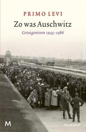Zo was Auschwitz : getuigenissen 1945-1986