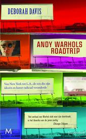 Andy Warhols roadtrip : van New York tot L.A., de reis die zijn ideeën en kunst radicaal veranderde