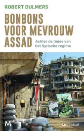 Bonbons voor mevrouw Assad : achter de linies van het Syrische regime