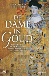 De dame in goud : het verhaal van Klimts beroemde portret dat in handen viel van de nazi's