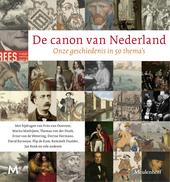 De canon van Nederland : onze geschiedenis in 50 thema's