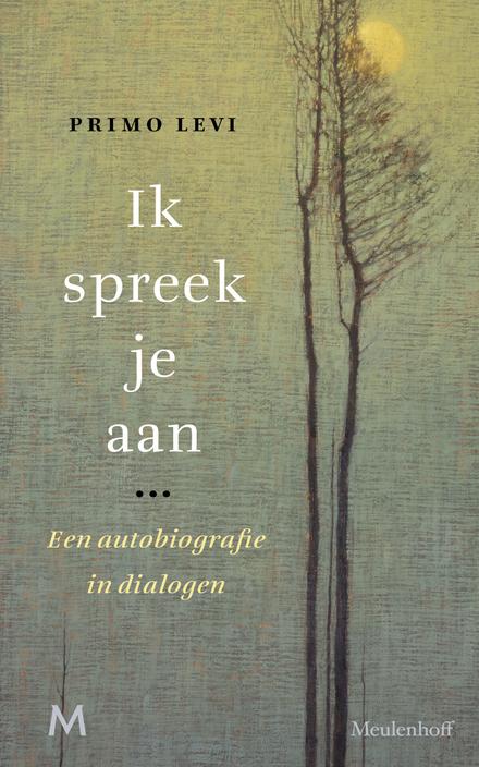 Ik spreek je aan : een autobiografie in dialogen