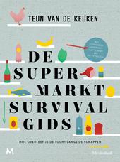De supermarktsurvivalgids : hoe overleef je de tocht langs de schappen