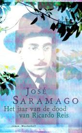 Het jaar van de dood van Ricardo Reis : roman