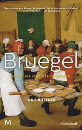 Bruegel : de schilder van boeren en heiligen