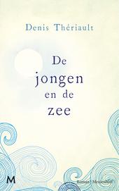 De jongen en de zee : roman