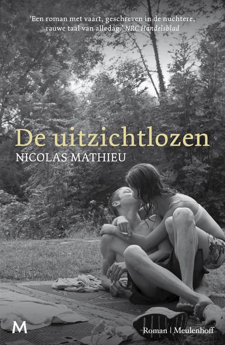 De uitzichtlozen : roman