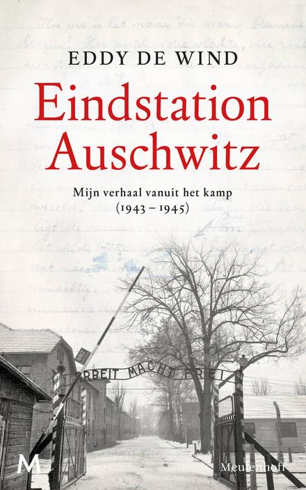 Eindstation Auschwitz : mijn verhaal vanuit het kamp (1943-1945) - Liefde overwint toch alles?