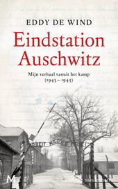 Eindstation Auschwitz : mijn verhaal vanuit het kamp (1943-1945)